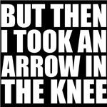 Arrow in the knee