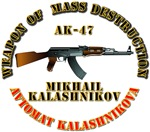 Weapon of Mass Destruction - AK47