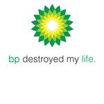 BP Destroyed my Life