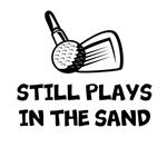 STILL PLAYS IN THE SAND