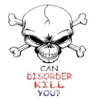 CAN DISORDER KILL YOU?