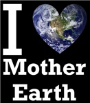 I Love Mother Earth