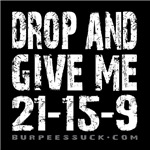 DROP AND GIVE ME 21-15-9