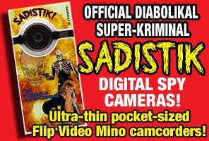 SADISTIK Digital Spy Cameras