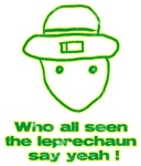 Who All Seen The Leprechaun Say Yeah !