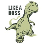 Like a Boss T Rex Dinosaur Tshirts Tees Prints Cards, Trays, Buttons, Stickers, Magnets, and more!