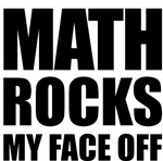 Does Math rock your face off? Let the world know that numbers are your game with this funny design. Also makes a great gift for nerds, geeks and dorks everywhere.