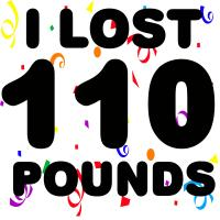 I Lost 110 Pounds!