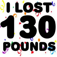 I Lost 130 Pounds!