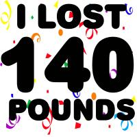 I Lost 140 Pounds!