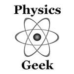 Physics Geek