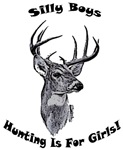 Silly Boys Hunting Is For Girls!