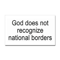God does not recognize national borders