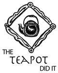 The Teapot Did It