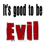 Good to be evil