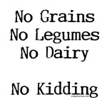 No grains, no kidding