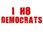 I HATE DEMOCRATS LIBERALS HILLARY CLINTON OBAMA ED