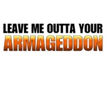 Your Armageddon not mine