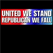 United we stand Republican we fall.