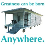 Greatness Can Be Born Anywhere