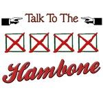 Talk to the Hambone