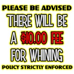 Whiner's Fee