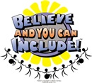 Believe and You Can Include!