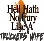 Hell Hath No Fury - Trucker's Wife