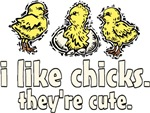i like chicks