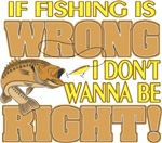 If Fishing is Wrong