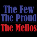 The Few. The Proud. The Mellos.