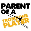 Parent of A Trombone Player