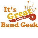 It's Great to Be a Band Geek