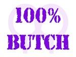 100% Butch Lesbian T-Shirts & Gifts