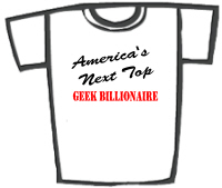 America's Next Top Geek Billionaire T-Shirts