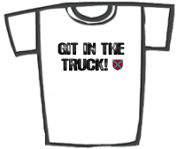 Git in the Truck Redneck T-Shirts & Gifts