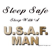 Sleep Safe Sleep With An Air Force Man Shirts