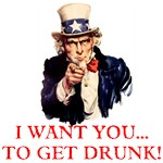 I WANT YOU... TO GET DRUNK!