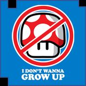 I Don't Wanna Grow Up