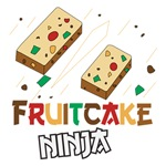 Fruitcake Ninja