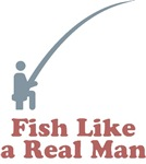 Fish Like A Real Man