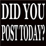 DID YOU POST TODAY?