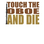 Touch the Oboe and Die