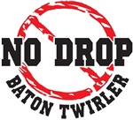 No Drop Baton Twirler