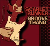Scarlet Runner - Groove Thang