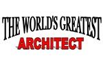 The World's Greatest Architect
