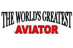 The World's Greatest Aviator