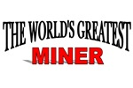 The World's Greatest Miner