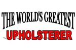 The World's Greatest Upholsterer