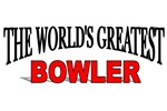 The World's Greatest Bowler